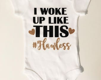 I woke up like this #flawless babygirl or toddler sizes available