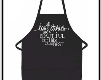 All love stories are beautiful Apron/Wife/apron/bride/Kitchen apron/work apron/wedding gift/anniversary