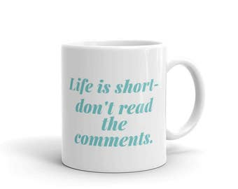 Life is short mug // 11 oz ceramic mug // funny mug // gifts for friends // gifts for coworkers // just because gift // gifts under 20