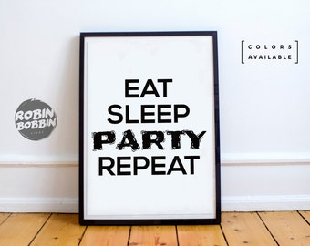 Eat Sleep Party Repeat l Motivational Poster l Wall Decor l Minimal Art l Home Decor