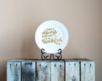 There is Always Something to be Thankful for Plate