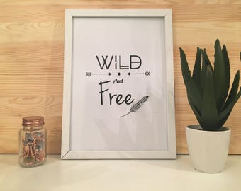 Wild And Free Quote Black and White Typography Framed Print