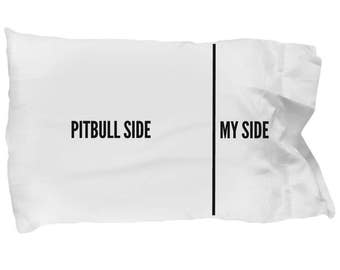 Pitbull Pillow Case - Funny Pitbull Pillowcase - Pitbull Side and My Side - Pit bull Gifts