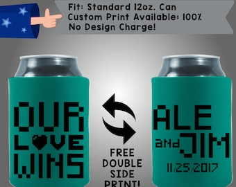 Our Love Wins Names Date Neoprene Wedding Can Cooler Double Side Print (W55)