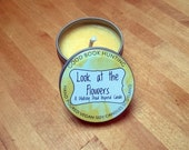 Look at the Flowers | Soy Candle | Book Lover's Scented Candle | 4oz tin | A Walking Dead Inspired Candle