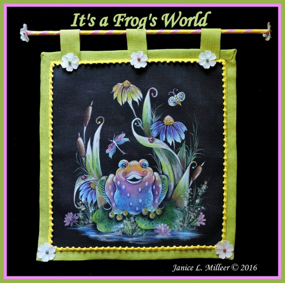 It's a Frog's World - Painting Widow Screen Pattern Packet Acrylics  Decorative Paining Tole Painting Tutorial Decorative Arts Janice Miller
