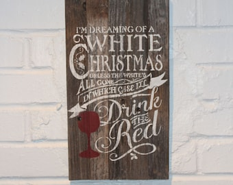 I'm Dreaming of a White Christmas Reclaimed Wood Sign