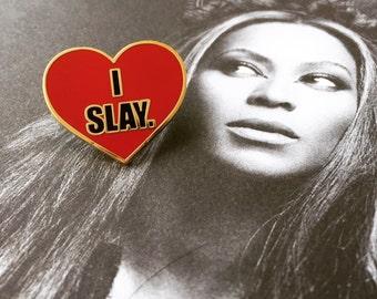 The I SLAY pin