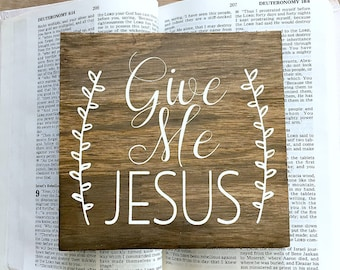 Give Me Jesus Sign / Inspirational Sign / Wall Sign / Christian Sign / Rustic Signs / Rustic Decor / Wooden Decor / Wood Sign