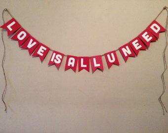 Love Is All You Need - Wedding Banner - Party Banner - Home Decor