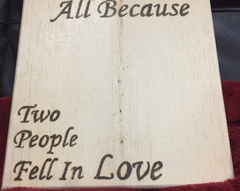 Because Two People Fell In Love Sign