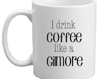 Gilmore Coffee Mug- Gilmore Girls- Coffee Mug- Girls Coffee Mug- Mugs for Moms - Girls Birthday Gift