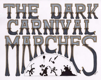 Dark Carnival Marches: Art Print, Illustration, hand lettering, marker