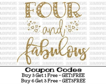 Four and Fabulous Svg Birthday Svg Four Birthday Cut File svg files PNG File svg files for Silhouette Cameo svg files for Cricut SVG Designs