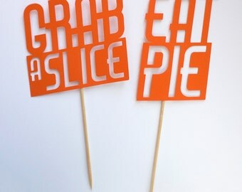 Eat Pie and Grab a Slice Pie Toppers
