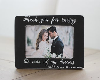 Thank You Gift Mother of the Groom Father of the Groom In Laws Thank You for Raising the Man of My Dreams Personalized Picture Frame