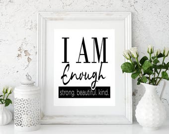 I am enough print, Motiviational quote, Office wall print, Cubicle decor, Quote print, Printable wall art, Be beautiful, Inspirational quote