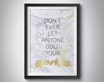Don't Let Anyone Dull Your Sparkle, Wall Art, Office Decor, Wall Art Poster, Quote Prints, Inspirational Print, Room Decor, Marble print