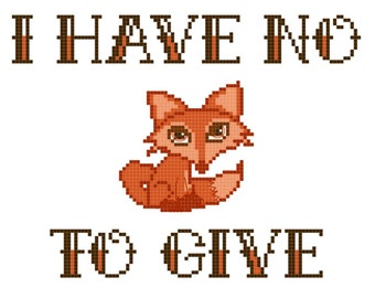 "PDF PATTERN:  ""I Have No Fox To Give"" Cross Stitch"