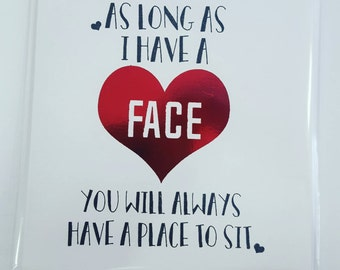 As long as I have a face, Valentines Card