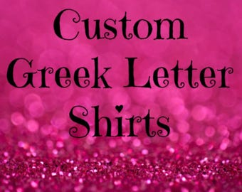 Custom Greek letter shirt for sorority and fraternity sweethearts t-shirts