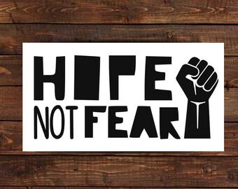 Hope Not Fear -Vinyl Sticker - Car decal - Laptop decal