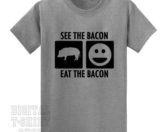 See The Bacon Eat The Bacon T-shirt