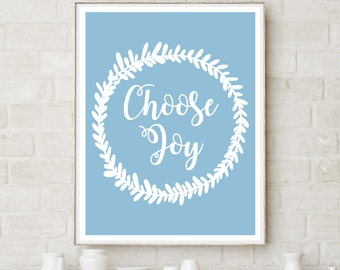 Choose Joy Blue - Printable Home Decor Artwork - Download and Print yourself