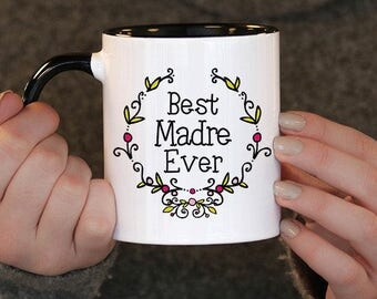 Best Madre Ever,Mothers day,  Madre Gift, Madre Birthday, Madre Mug, Madre Gift Idea,