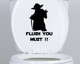 """star wars funny design TOILET SEAT DECAL ,20 colour choice """"flush you must"""""""