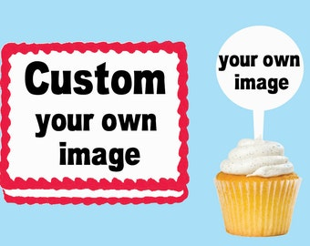 Custom Any Image Picture logo drawing Your own Edible Cake Cupcake Cookie Toppers Decorations  Or Plastic cupcake pick top birthday party