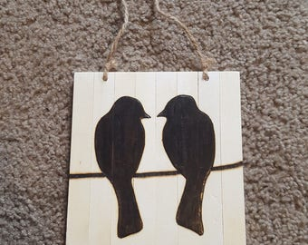 """6""""x6""""  Slatted plaque with love birds burned into it"""