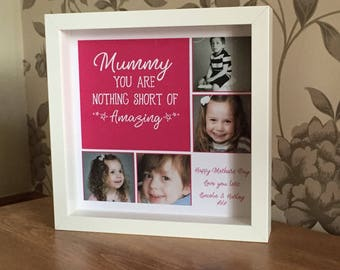 Mothers Day Quote Frame with Photos - Nothing Short of Amazing