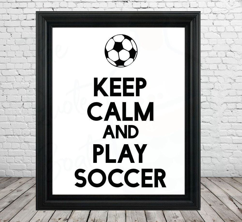 soccer printable sign keep calm and play soccer. Black Bedroom Furniture Sets. Home Design Ideas