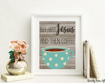 First Jesus then Coffee print, bible verse print, coffee print, scripture art, printable art, INSTANT DOWNLOAD