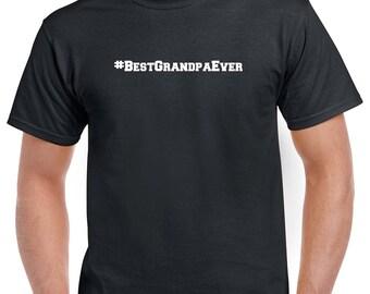 Best Grandpa Ever Shirt- #BestGrandpaEver Tshirt- Gift for Grandpa