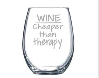 Wine Cheaper than Therapy Funny Laser Etched Stemless Wine Glass - Perfect Gift  - 15oz