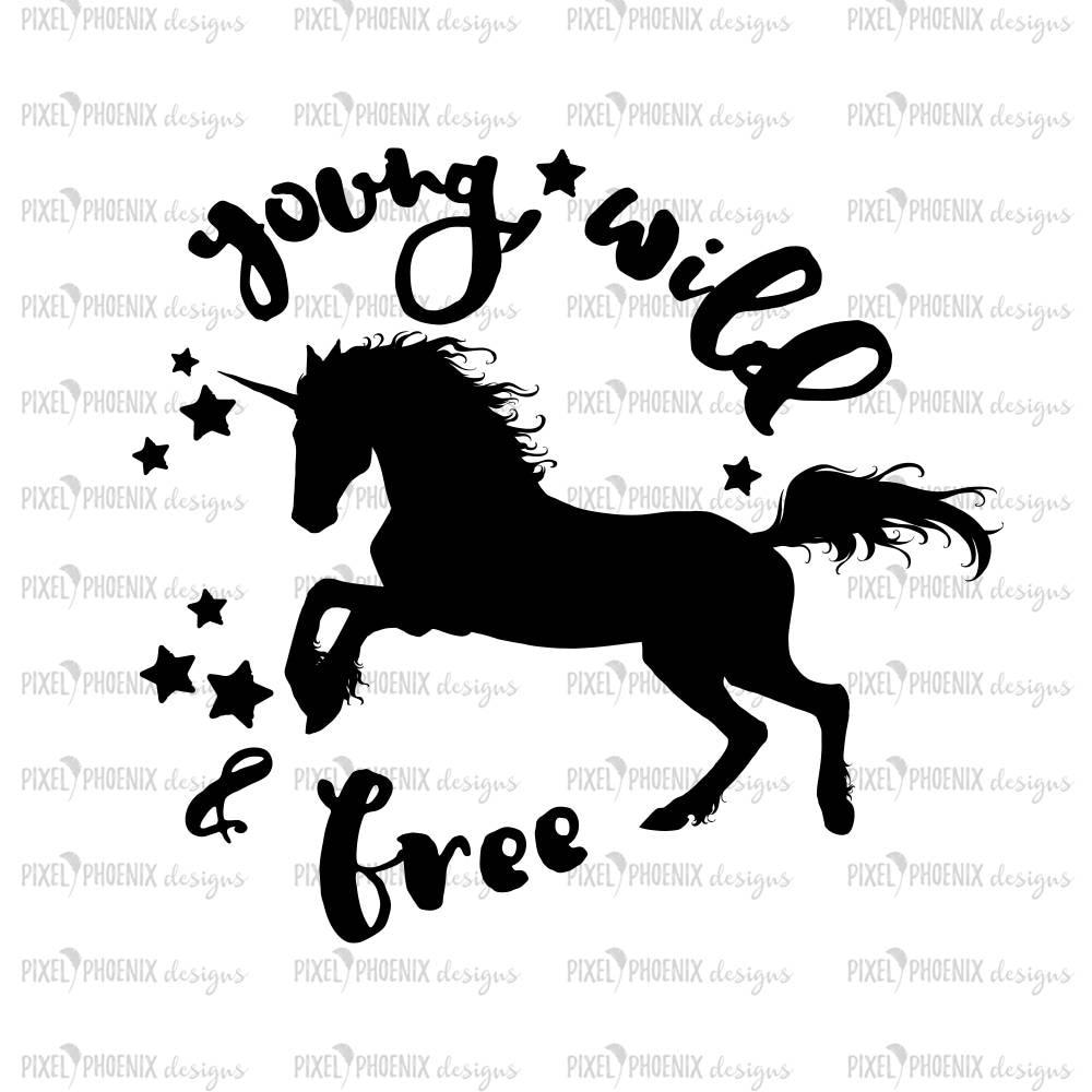 Young And Free Svg Unicorn Svg File Unicorn Cut File
