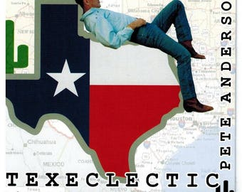Pete Anderson - Texeclectic / Texas Roots Music