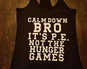 Calm Down Bro, It's PE Tank Top