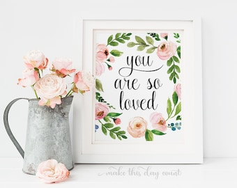 You Are So Loved Floral Printable Quote, Nursery Printable Quote, Digital Nursery Print, Motivational Quote Make This Day Count