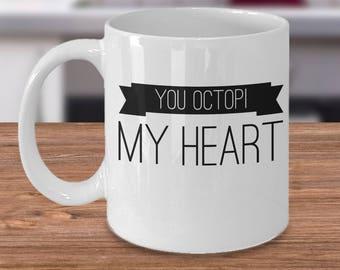 Octopus Mug, Marine Biologist Mug, Funny Octopus Coffee Cup, Romantic Drinks Mug, Octopus Lovers Cup, You Octopi My Heart