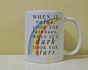 Inspirational Rainbow Mug - When it Rains Look for Rainbows