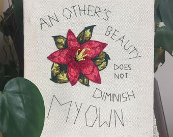 "Recycled Upcycled Self Love Embroidery ""An Others Beauty does not diminish my own"""