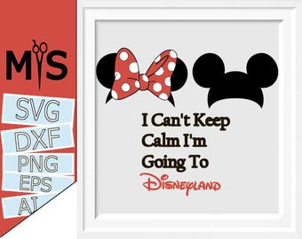 70 % OFF, I Can't Keep Calm I'm Going To Disneyland SVG, Trip to Disneyland, Disney Trip, Mickey Minnie Mouse SVG, Monogram Silhouette