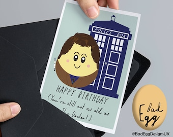 "BadEgg ""Still Not As Old As The Doctor"" - David Tennant Doctor Who Inspired TV Greetings Card by Bad Egg Designs UK"