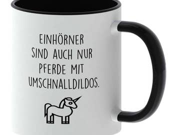 Only horses with strap-on dildos are Cup with spell - unicorns. -Made in Germany - TassenTicker - coffee - tea cup