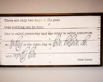 """Dalai Lama """"There are only two days..."""" Large Rustic Sign"""