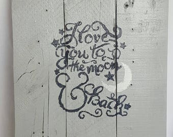 LOVE INSPIRATIONAL - Love you to the moon and back - Pallet SIGN