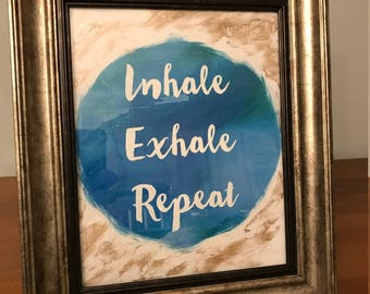 Inhale Exhale Repeat Sign